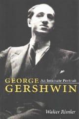 George Gershwin : An intimate portrait Walter RIMLER laflutedepan.com