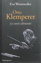 Eva WEISSWEILER - Otto Klemperer : les années allemandes - Livre - di-arezzo.fr