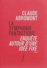 La symphonie fantastique : enquête autour d'une idée fixe - laflutedepan.com