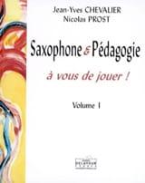 Saxophone et pédagogie : à vous de jouer !, volume 1 laflutedepan.com