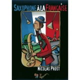 Saxophone à la française Nicolas PROST Livre laflutedepan.com