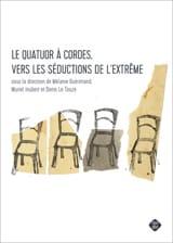 Le Quatuor à cordes, vers les séductions de l'extrême laflutedepan.com