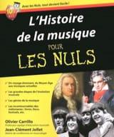 JOLIET Jean-Clément / CARRILLO Olivier - L'histoire de la musique pour les Nuls : du Moyen-Âge aux musiques actuelles - Livre - di-arezzo.fr