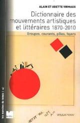Dictionnaire des mouvements artistiques et littéraires 1870-2010 laflutedepan.com