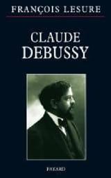Claude Debussy François LESURE Livre Les Hommes - laflutedepan.com