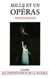 Mille et un opéras Piotr KAMINSKI Livre Les Oeuvres - laflutedepan.com