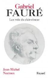 Gabriel Fauré - NECTOUX Jean-Michel - Livre - laflutedepan.com