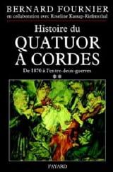 Histoire du quatuor à cordes, tome 2 Bernard FOURNIER laflutedepan.com
