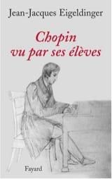 Chopin vu par ses élèves EIGELDINGER Jean-Jacques laflutedepan.com