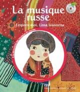 HELFT Claude / FRONTY Aurélia - La musique russe : emporte-moi, Lissa Ivanovna - Livre - di-arezzo.fr