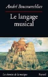 Le langage musical André BOUCOURECHLIEV Livre laflutedepan.com