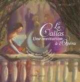 GUIBERT Françoise de / NOVI Nathalie - La Callas : une invitation à l'opéra - Livre - di-arezzo.fr