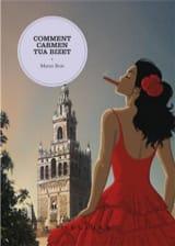 Comment Carmen tua BIzet Mario BOIS Livre laflutedepan.com