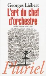 L'art du chef d'orchestre - Georges LIÉBERT - Livre - laflutedepan.com