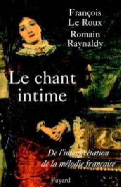 Le chant intime. Le Roux François / Raynaldy Romain Livre laflutedepan