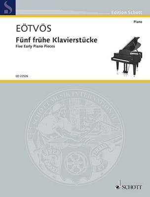 5 frühe Klavierstücke - Peter Eötvös - Partition - laflutedepan.com
