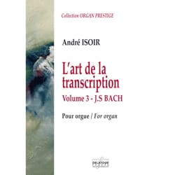 André Isoir - L'Art de la transcription Volume 3 - Partition - di-arezzo.fr