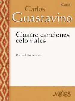 Carlos Guastavino - 4 Canciones Coloniales - Partition - di-arezzo.fr