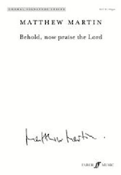 Matthew Martin - Behold, now praise the Lord - Partition - di-arezzo.fr