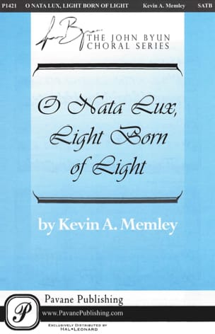 O Nata Lux, Light Born of Light Kevin A. Memley Partition laflutedepan