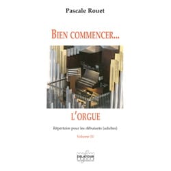 Pascale Rouet - Bien commencer l'orgue Volume 4 - Partition - di-arezzo.fr