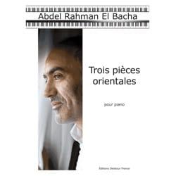 Bacha Abdel Rahman El - 3 pièces orientales pour le piano - Partition - di-arezzo.fr