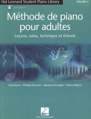 Fred Kern, Phillip Keveren, Barbara Kreader & Mona Rejino - Methode de Piano Pour Adultes Volume 2 - Partition - di-arezzo.fr