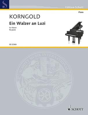 Ein Walzer an Luzi - KORNGOLD - Partition - Piano - laflutedepan.com