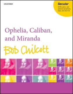 Ophelia, Caliban and Miranda - Bob Chilcott - laflutedepan.com