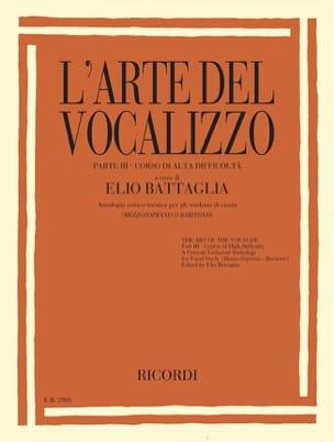 Elio Battaglia - L'Arte del vocalizzo. Partie 3 - Partition - di-arezzo.fr