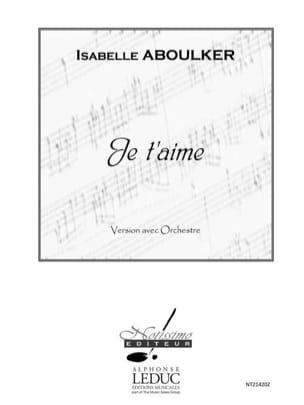 Je t'aime. Conducteur - Isabelle Aboulker - laflutedepan.com