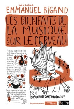 Emmanuel (dir.) Bigand - The Benefits of Music on the Brain - Livre - di-arezzo.com