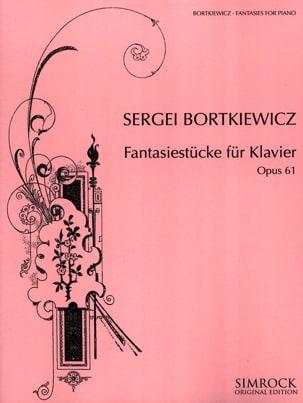 Serge Bortkiewicz - Fantasiestücke Opus 61 - Partition - di-arezzo.fr