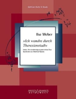 Ilse Weber - Ich Wandre durch Theresienstadt. SATB - Partition - di-arezzo.fr