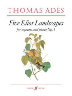 5 Eliot Landscapes op.1 Thomas Adès Partition Mélodies - laflutedepan