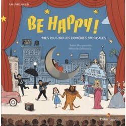 Be happy ! : mes plus belles comédies musicales Livre laflutedepan