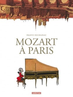 MOZART - Mozart à Paris - Livre - di-arezzo.fr