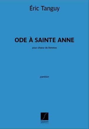 Ode à Sainte Anne - Eric Tanguy - Partition - Chœur - laflutedepan.com