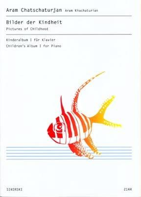 Aram Khatchaturian - Bilder der Kindheit - Volume 1 - Partition - di-arezzo.fr