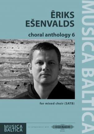 Choral Anthology 6 Eriks Esenvalds Partition Chœur - laflutedepan