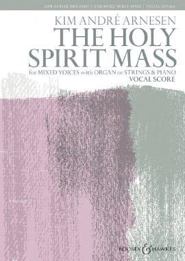 The Holy Spirit Mass Kim André Arnesen Partition Chœur - laflutedepan
