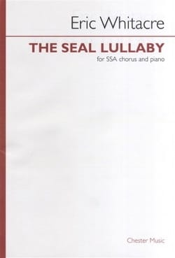 Eric Whitacre - The Seal Lullaby. SATB - Partition - di-arezzo.fr