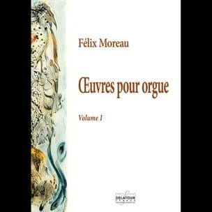 L'oeuvre pour Orgue - Volume 1 Félix Moreau Partition laflutedepan