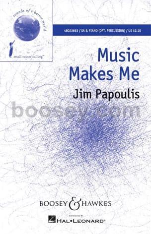 Music Makes Me Jim Papoulis Partition Chœur - laflutedepan