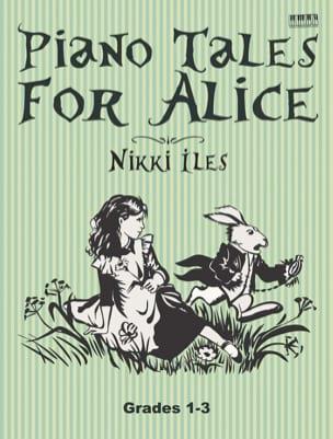 Piano Tales for Alice Nikki Iles Partition Piano - laflutedepan