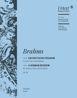 Johannes Brahms - Ein Deutsches Requiem Opus 45 - Partition - di-arezzo.it