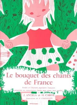 Antiga / Carol Henri - The Bouquet of Chants de France - Sheet Music - di-arezzo.com