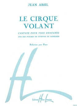 Le Cirque Volant Opus 82 Jean Absil Partition Chœur - laflutedepan