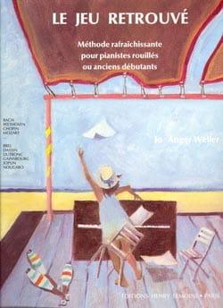 Anger-Weller Jo - Le Jeu Retrouvé Méthode Adulte - Partition - di-arezzo.fr