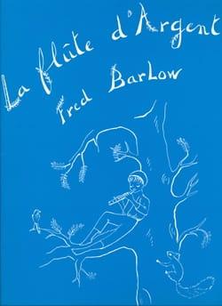 Flûte d'Argent Fred Barlow Partition Piano - laflutedepan
